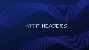 The ultimate guide to HTTP request & response headers